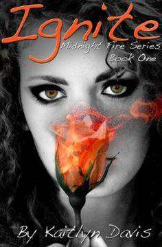 Ignite - Kaitlyn Davis (Midnight Fire Series #1)