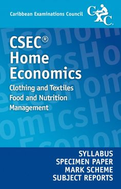 CSEC® Home Economics: Food and Nutrition, Clothing and Textiles, and Management Syllabus, Specimen Paper, Mark Scheme and Subject Reports eBook