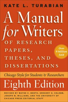 A Manual for Writers of Research Papers, Theses, and Dissertations, Eighth Edition: Chicago Style for Students and Researchers  ($12.67)