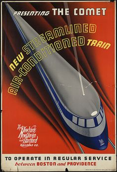 Presenting the comet. New streamlined air-conditioned train by Boston Public Library, via Flickr Decopunk deiselpunk