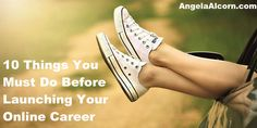 10 things you must do before launching your online career. #freelance #remote #entrepreneur onlinecareerist.com