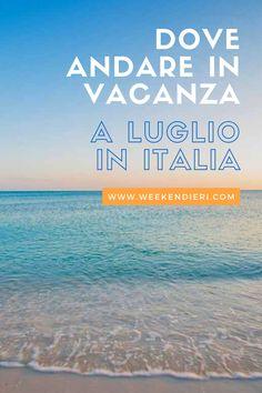 Stai pensando a dove poter andare in vacanza a luglio? In questo articolo ti suggerisco dei bellissimi luoghi da visitare in Italia da nord a sud per una vacanza low cost e rilassante.  #vacanzeinitalia #luoghidavisitareinitalia #vacanzalowcost #vacanzaalmare @iweekendieri