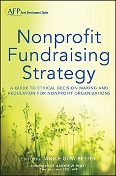 Nonprofit Fundraising Strategy, + Website: A Guide to Eth... https://www.amazon.com/dp/1118487575/ref=cm_sw_r_pi_dp_x_1sQXybTMZPYY3
