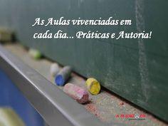 EDUCAÇÃO E CIDADANIA: As Aulas vivenciadas em cada dia... Práticas e Aut...