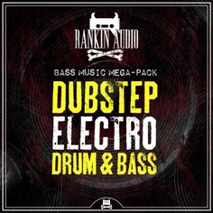 Bass Music Mega Pack - Dubstep, Electro and Drum & Bass from Rankin Audio
