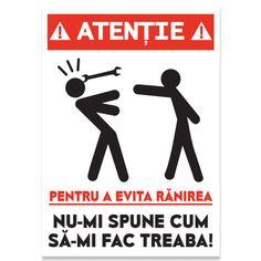 Indicator amuzant cu mesajul: Atentie. Pentru a evita ranirea nu-mi spune cum…