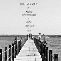 Bridge to nowhere cover art