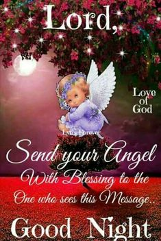 Lord Send your angel with blessings good night quotes good night sayings good night pic good night blessing good night posts Good Night Prayer Quotes, Good Night Love Messages, Good Night Quotes Images, Beautiful Good Night Images, Good Night Greetings, Good Night Wishes, Evening Greetings, Night Pictures, Good Night Family