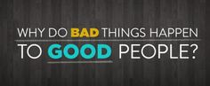 """""""Why do bad things happen to good people"""" is an often asked question. SHORT READ: """"Life Isn't Always Fair But God Is"""""""