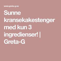 Sunne kransekakestenger med kun 3 ingredienser! | Greta-G