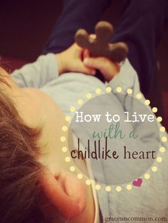 How to live with a childlike heart and find more JOY!