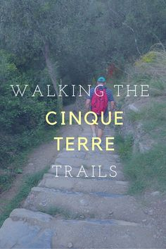 Walking the Cinque Terre trails is a must do when you are visiting the five…