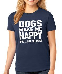 Another great find on #zulily! Navy 'Dogs Make Me Happy' Crewneck Tee - Plus Too by SignatureTshirts #zulilyfinds