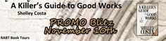 A Killer's Guide to Good Works by Shelley Costa @RABTBookTours @ShelleyCosta