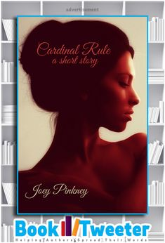 Cardinal Rule: A Short Story by Joey Pinkney is in the BookTweeter bookstore.