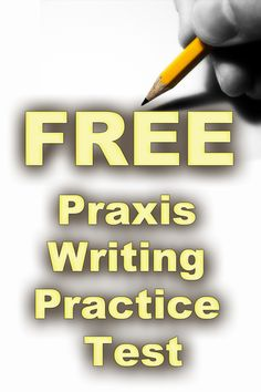 Free Praxis Writing Practice Test http://www.mometrix.com/academy/praxis-writing-practice-test/
