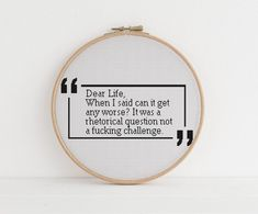 Dear Life, When I said can it get any worse it was a rhetorical question not a fucking challenge counted cross stitch xstitch funny Insult pattern pdf Download This snarky cross stitch pattern is available for immediate download upon purchase. This is not a physical item only a PDF