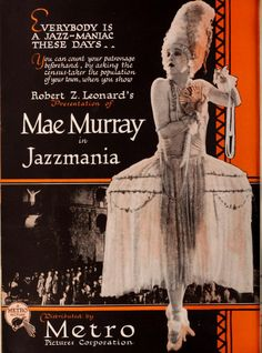 """Mae Murray now appearing in """"Jazzmania"""" Old Movies, Vintage Movies, Mae Murray, 1920s Aesthetic, Old Film Posters, Metro Pictures, Hollywood Poster, Silent Film Stars, Love Film"""