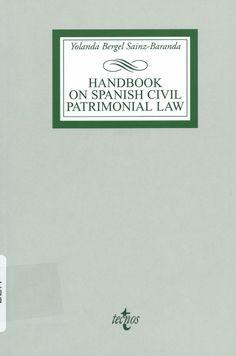Handbook on Spanish civil patrimonial law / Yolanda Bergel Sainz-Baranda, 2011