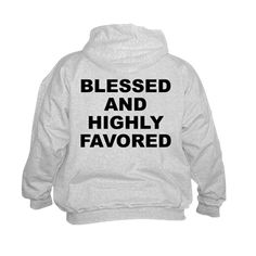 (BACK) Children's light color hoodie with Blessed And Highly Favored theme. When it seems there is no hope or everyone has abandoned you, you can have confidence that because of your faith and trust in a higher power EVERYTHING will work out. Available in small (6 - 8), medium (10 - 12), large (14 - 16) for only $29.99. Go to the link to purchase the product and to see other options – http://www.cafepress.com/stbahf