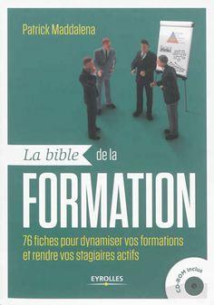 """LA BIBLE DE LA FORMATION écrit par Patrick MADDALENA aux Editions Eyrolles. La fiche 57 de ce livre, intitulée """"le mind mapping"""" est rédigée intégralement par Signos!"""
