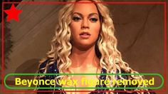 Beyonce wax figure removed from Madame Tussauds museum - Mullu TV
