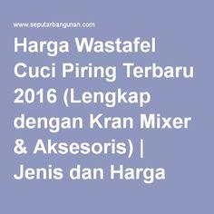 Harga Wastafel Cuci Piring Terbaru 2016 (Lengkap dengan Kran Mixer & Aksesoris)   Jenis dan Harga Bahan Bangunan Terbaru