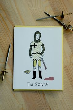 """Medieval Knight """"I'm Sorry"""" Card Sympathy Gift Baskets, Sympathy Gifts, Im Sorry Cards, Say Im Sorry, Losing A Loved One, Medieval Knight, Condolences, Laughing So Hard, Make You Smile"""