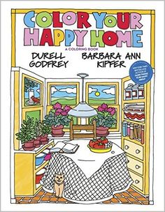 color your happy home durell godfrey barbara ann kipfer 9780373135486 amazon - Coloring Book Yarns