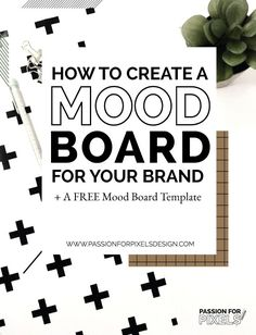 How to create a mood board for your brand plus a free template to help guide…