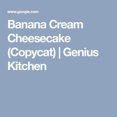 Banana Cream Cheesecake (Copycat) | Genius Kitchen