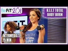 BeFiT 201: 25 Min HIIT Total Body Burn Workout | Intermediate- Courtney Prather - YouTube