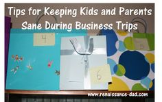 Renaissance Dad: Tips for Keeping Kids and Parents Sane During Business Trips