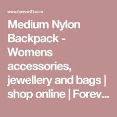 Medium Nylon Backpack - Womens accessories, jewellery and bags | shop online | Forever 21 - 1000055414 - Forever 21 EU English
