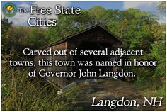 You can find out more about the history of Langdon, New Hampshire and other towns at The Free State! http://www.freestatenh.org/encyclopedia/cities/langdon