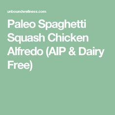 Paleo Spaghetti Squash Chicken Alfredo (AIP & Dairy Free)