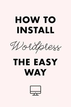 How to Install Wordpress the EASY way :)