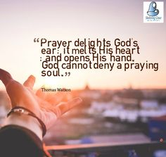 """ Prayer delights God's ear; it melts His heart; and opens His hand. #God cannot deny a praying soul."" - Thomas Watson #quotes"