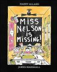 Miss Nelson Is Missing!  I always thought this was cool because my mom was Mrs. Nelson and a teacher.