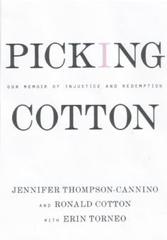 Erin Torneo (with Ronald Cotton and Jennifer Thompson-Cannino)  Picking Cotton