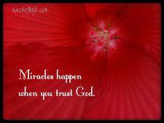 Trust in God - believe - be patient.....