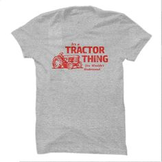 It's a Tractor Thing T Shirts, Hoodies, Sweatshirts - #funny tshirts #long hoodie. MORE INFO => https://www.sunfrog.com/Funny/Its-a-Tractor-Thing-SportsGrey.html?id=60505