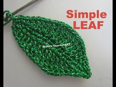 How To Crochet- Simple LEAF Tutorial - YouTube