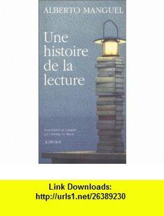 Une histoire de la lecture (9782742715435) Alberto Manguel , ISBN-10: 2742715436  , ISBN-13: 978-2742715435 ,  , tutorials , pdf , ebook , torrent , downloads , rapidshare , filesonic , hotfile , megaupload , fileserve