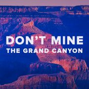 Tell President Obama: Protect the Grand Canyon from radioactive uranium mining