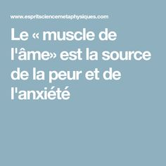Le « muscle de l'âme» est la source de la peur et de l'anxiété La Source, Muscle, Conscience, Pilates, Detox, Health Fitness, Yoga, Healthy, Gym