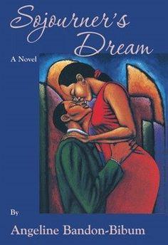 Sojourner's Dream, A Novel written by Angeline Bandon-Bibum