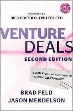 Venture Deals : Be Smarter Than Your Lawyer and Venture Capitalist by Brad