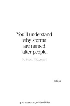 Scott- actually written by Caitlyn Siehl Not F. Scott- actually written by Caitlyn Siehl See it Quotable Quotes, Lyric Quotes, Poetry Quotes, Me Quotes, Funny Quotes, Lyrics, Pretty Words, Beautiful Words, Hurricane Quotes