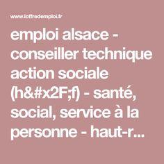 emploi alsace - conseiller technique action sociale (h/f) - santé, social, service à la personne - haut-rhin (68) [0491289]